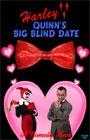 Harley Quinn's Big Blind Date