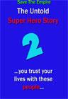 The Untold Super Hero Story: Part II