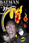 Batman Returns of The Joker the Movie