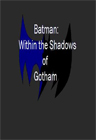 Batman: Within the Shadows of Gotham